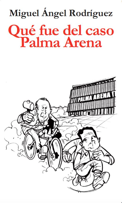 Qué fue del caso Palma Arena: portada