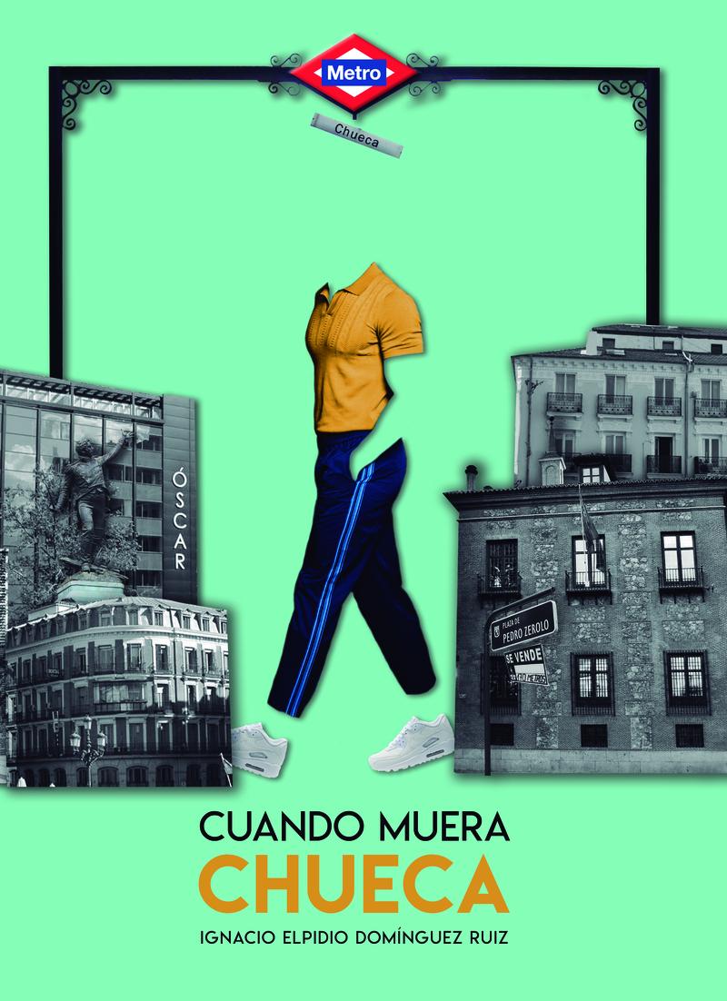 Cuando muera Chueca: portada