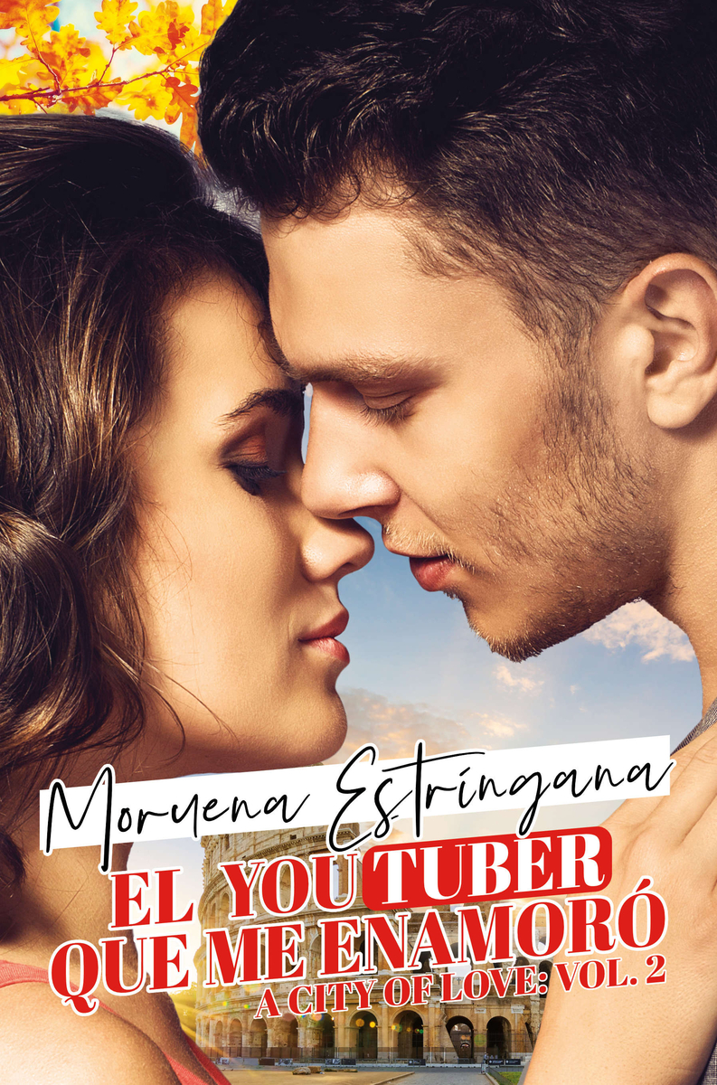 EL YOUTUBER QUE ME ENAMORÓ (A CITY OF LOVE #2): portada