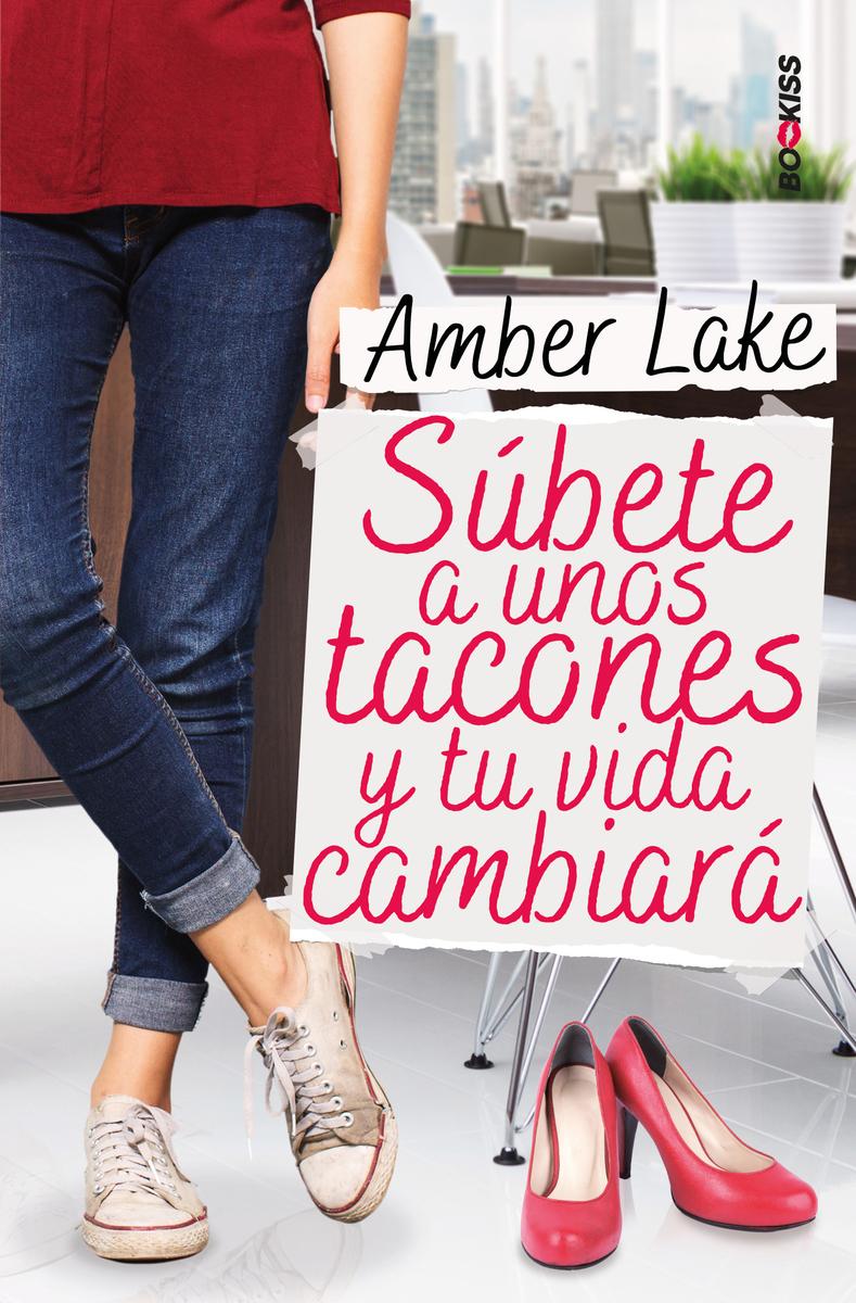 SÚBETE A UNOS TACONES Y TU VIDA CAMBIARÁ: portada