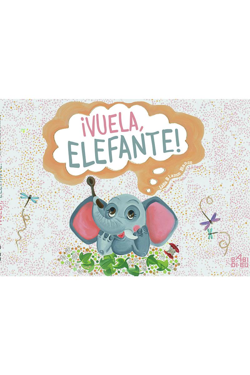 ¡Vuela, elefante!: portada