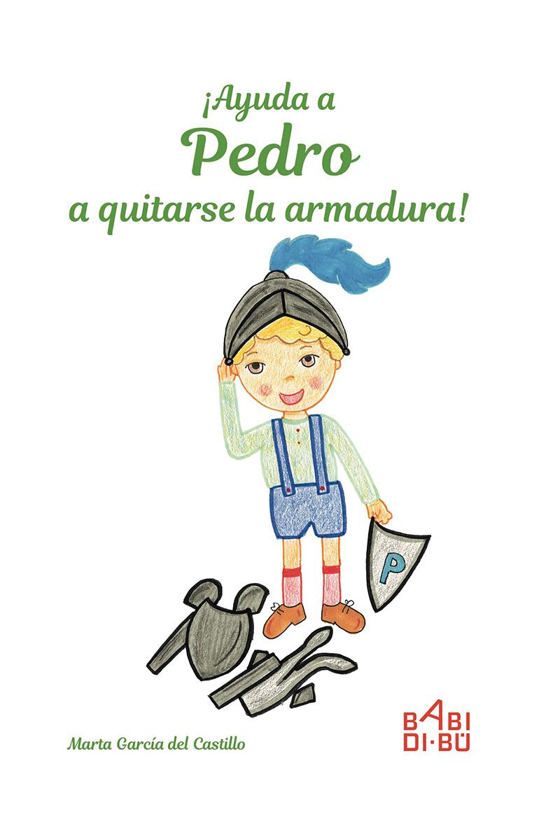 ¡Ayuda a Pedro a quitarse la armadura!: portada