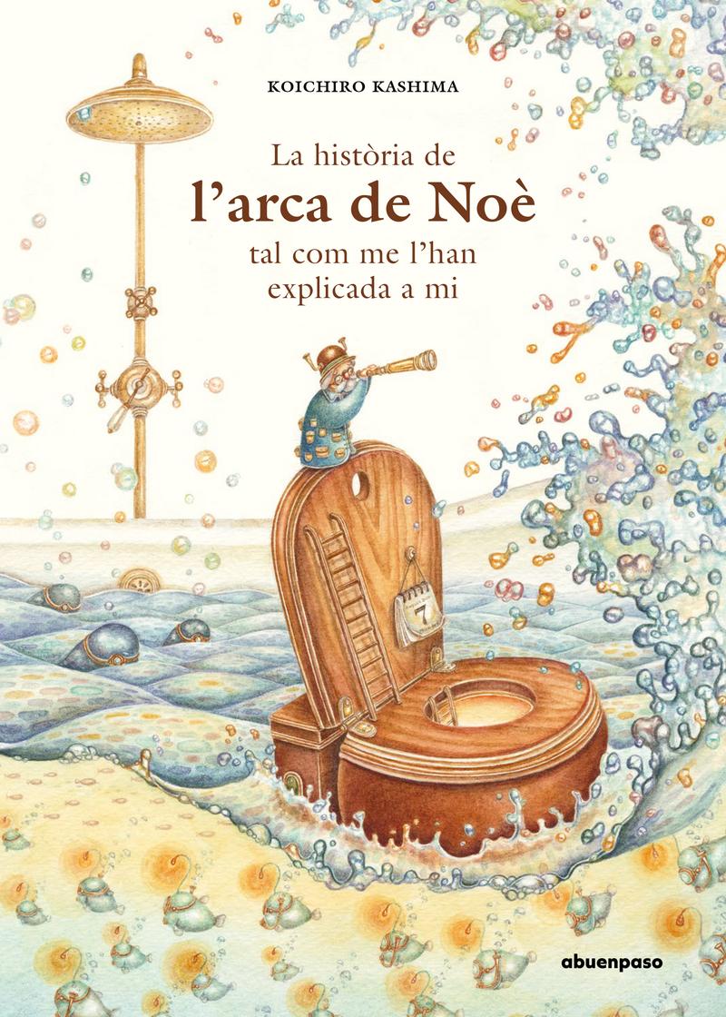 La història de l'Arca de Noè tal com me l'han explicada a mi: portada