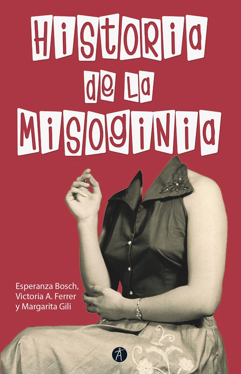 HISTORIA DE LA MISOGINIA (2ª edición revisada y aumentada): portada