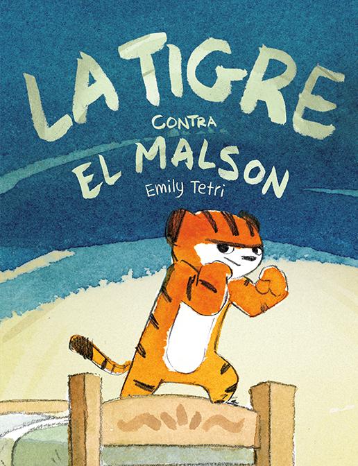 LA TIGRE CONTRA EL MALSON: portada