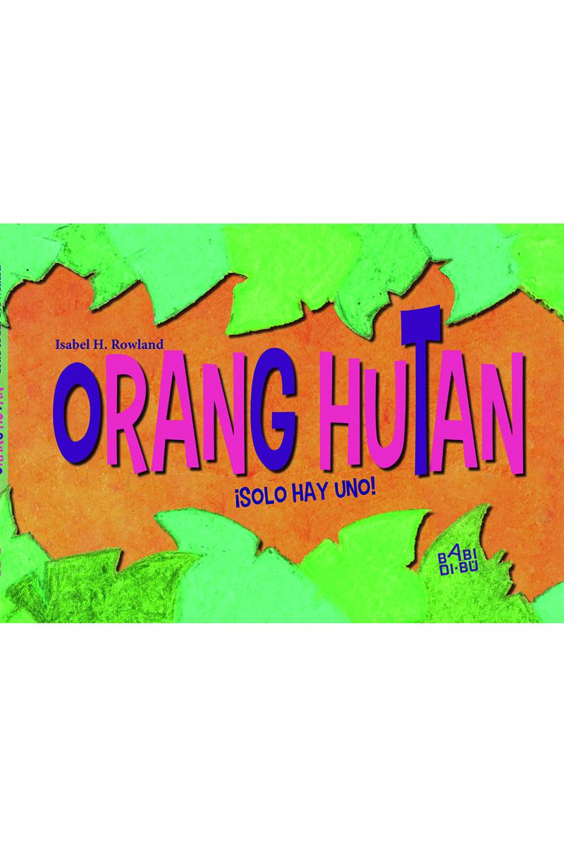 Orang Hutan, ¡solo hay uno!: portada