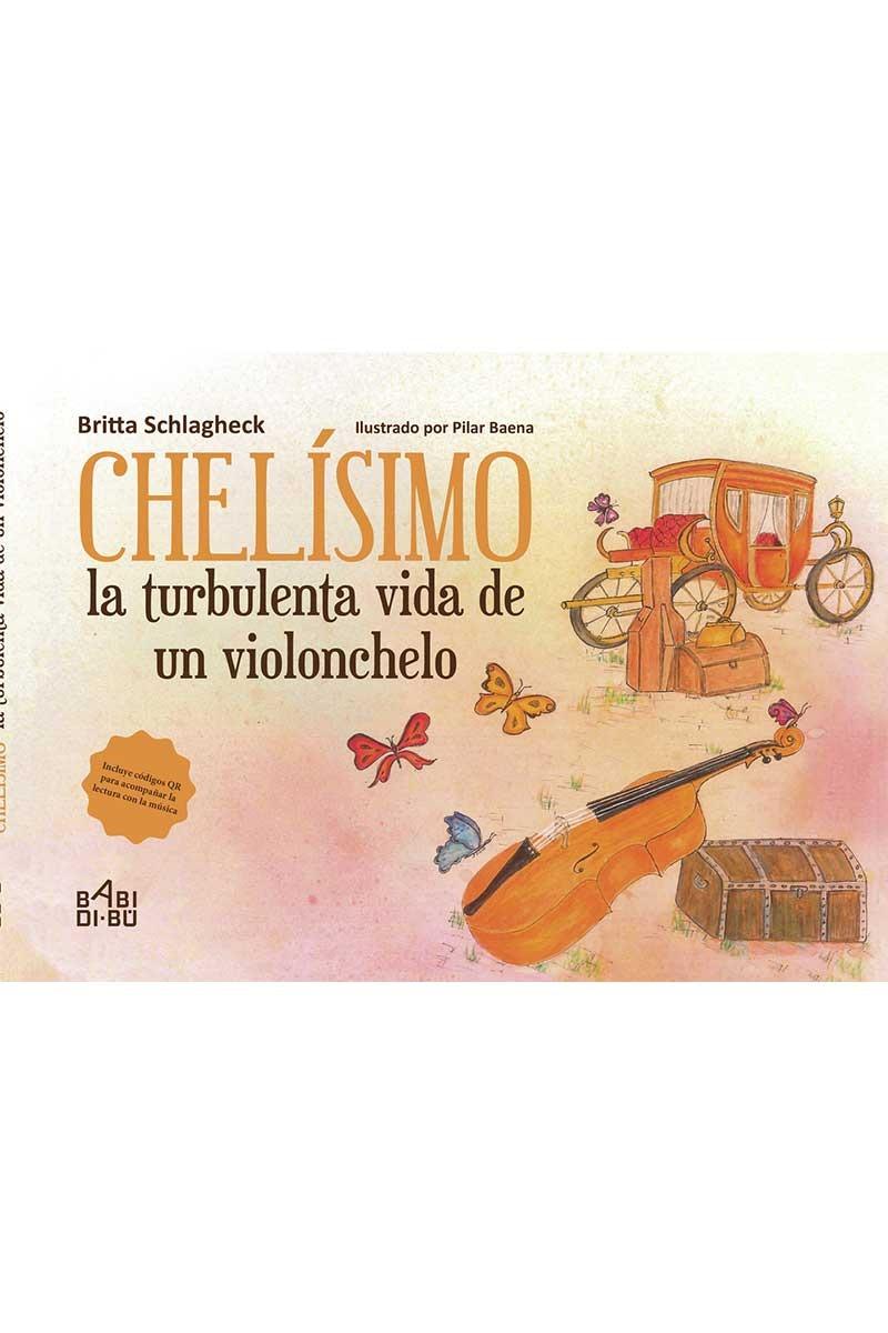Chelísimo, la turbulenta vida de un violonchelo: portada