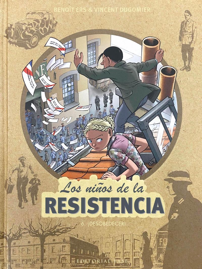 LOS NIñOS DE LA RESISTENCIA 6. ¡DESOBEDECER!: portada