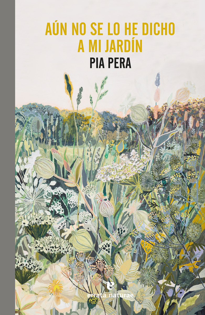 Aún no se lo he dicho a mi jardín de Pia Pera