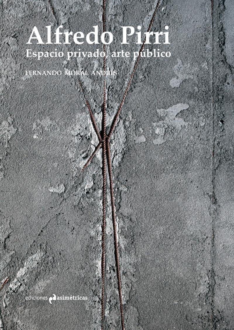 ALFREDO PIRRI. ESPACIO PRIVADO, ARTE PÚBLICO: portada