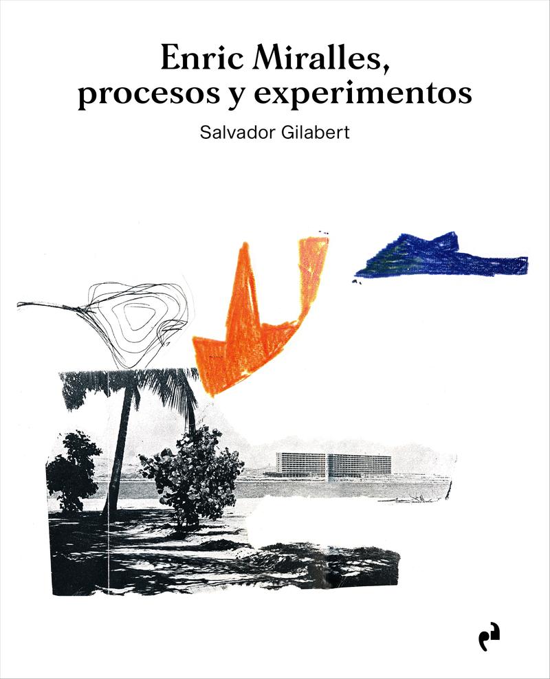 ENRIC MIRALLES. PROCESOS Y EXPERIMENTOS: portada
