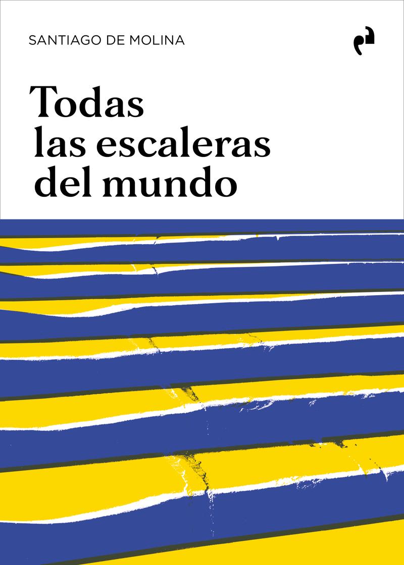 TODAS LAS ESCALERAS DEL MUNDO: portada