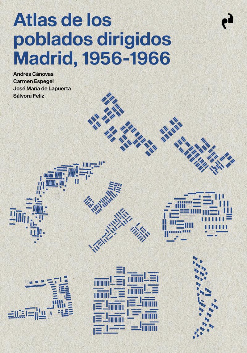 ATLAS DE LOS POBLADOS DIRIGIDOS. MADRID, 1956-1966: portada