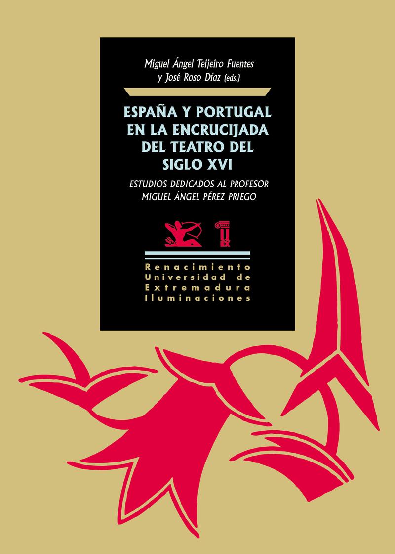 ESPAñA Y PORTUGAL EN LA ENCRUCIJADA DEL TEATRO DEL SIGLO XVI: portada