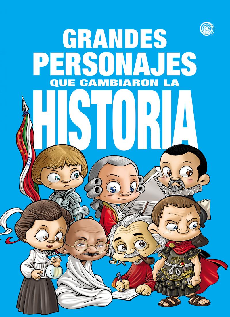 GRANDES PERSONAJES QUE CAMBIARON LA HISTORIA: portada