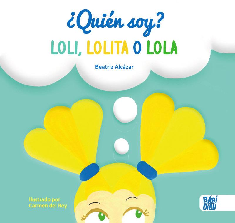 ¿Quién soy? Loli, Lolita o Lola: portada