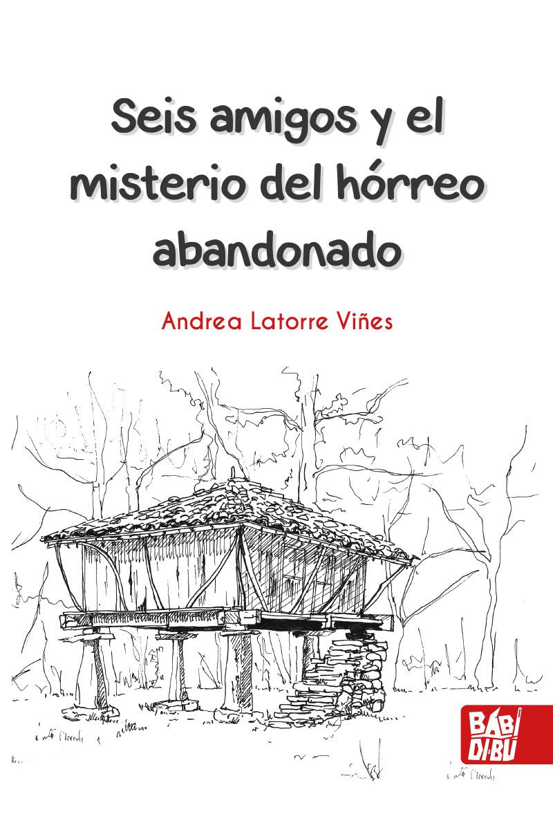 Seis amigos y el misterio del hórreo abandonado: portada