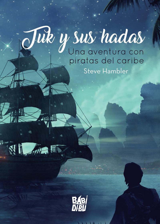Tuk y sus hadas. Una aventura con piratas del caribe: portada