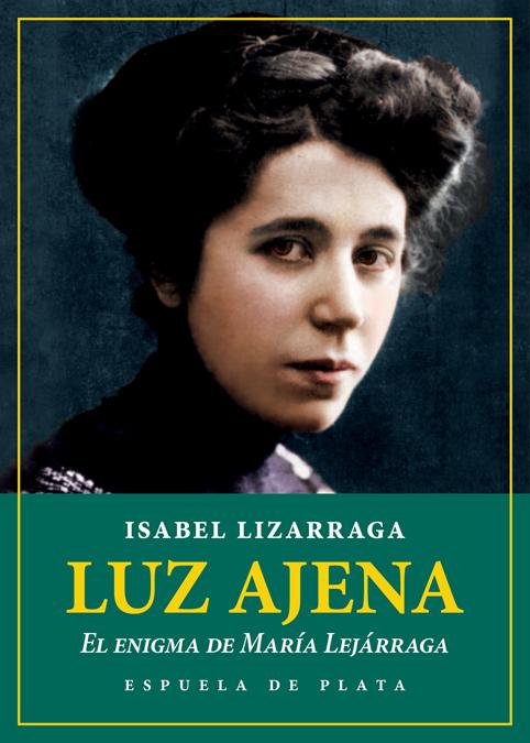 Luz ajena. El enigma de María Lejárraga: portada