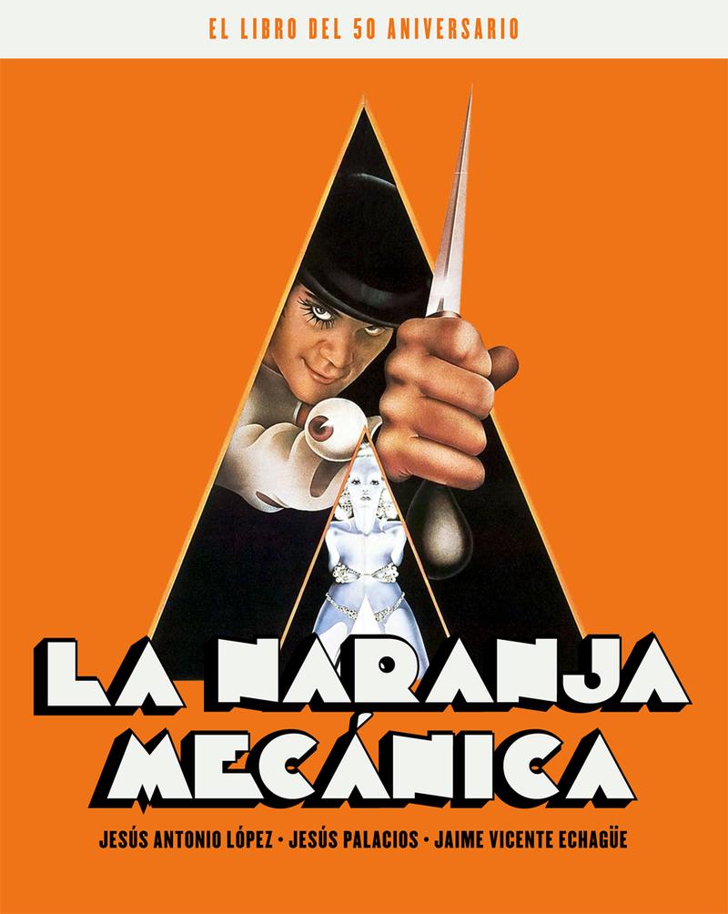 LA NARANJA MECANICA. EL LIBRO DEL 50 ANIVERSARIO: portada