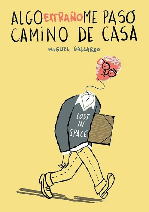 ALGO EXTRAñO ME PASÓ CAMINO DE CASA: portada