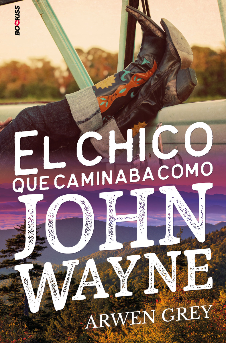 EL CHICO QUE CAMINABA COMO JOHN WAYNE: portada