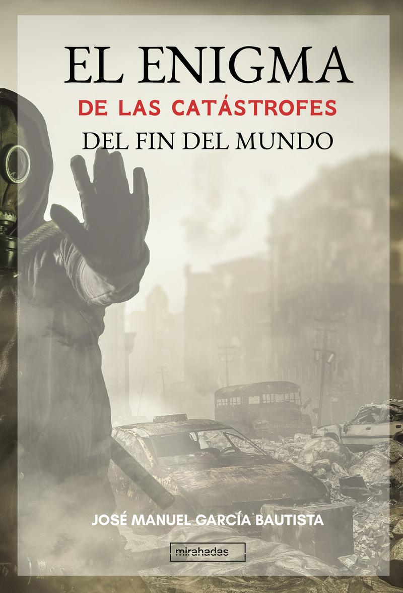 El enigma de las catástrofes del fin del mundo: portada
