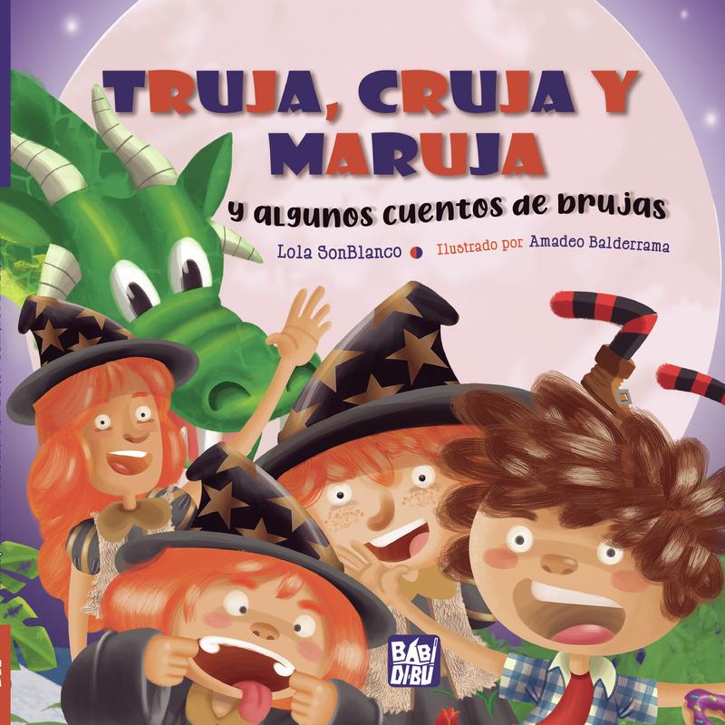 Truja, Cruja y Maruja y algunos cuentos de brujas: portada