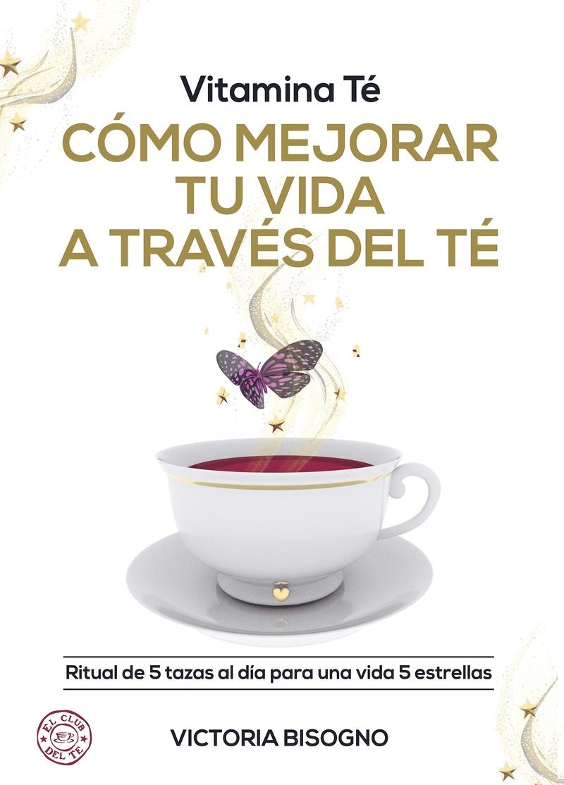Vitamina Té Cómo mejorar tu vida a través del té: portada