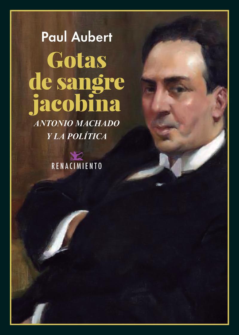 Gotas de sangre jacobina. Antonio Machado y la política: portada