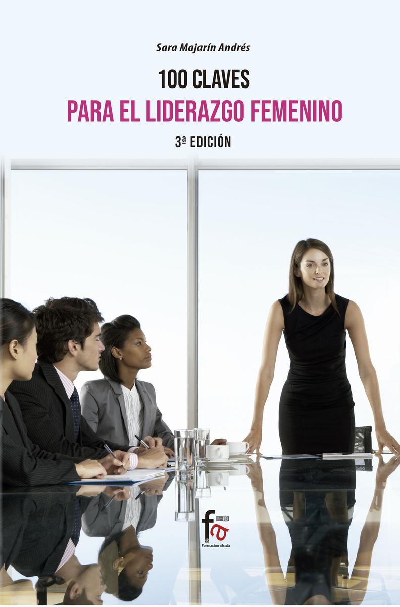 100 CLAVES PARA UN LIDERAZGO FEMENINO EFICIENTE 3 edición: portada