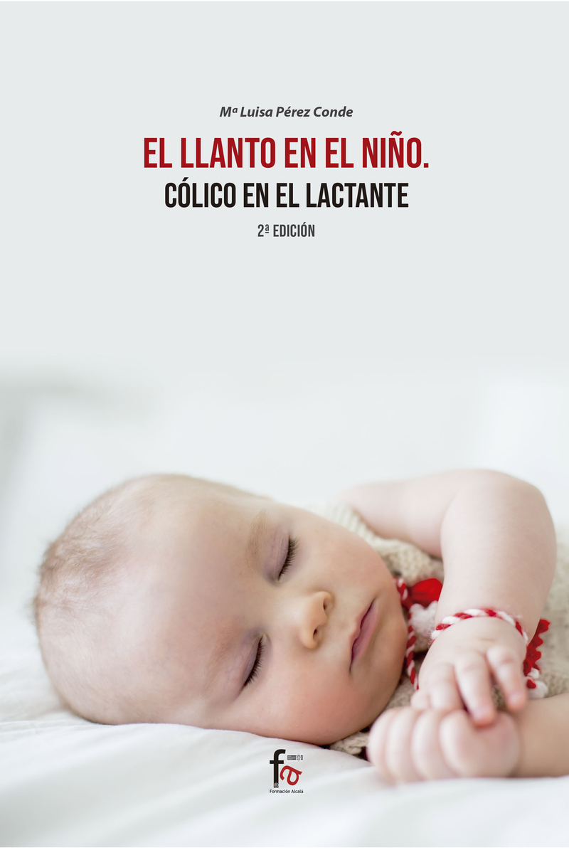 EL LLANTO EN EL NIÑO. CÓLICO EN EL LACTANTE -2 EDICIÓN: portada