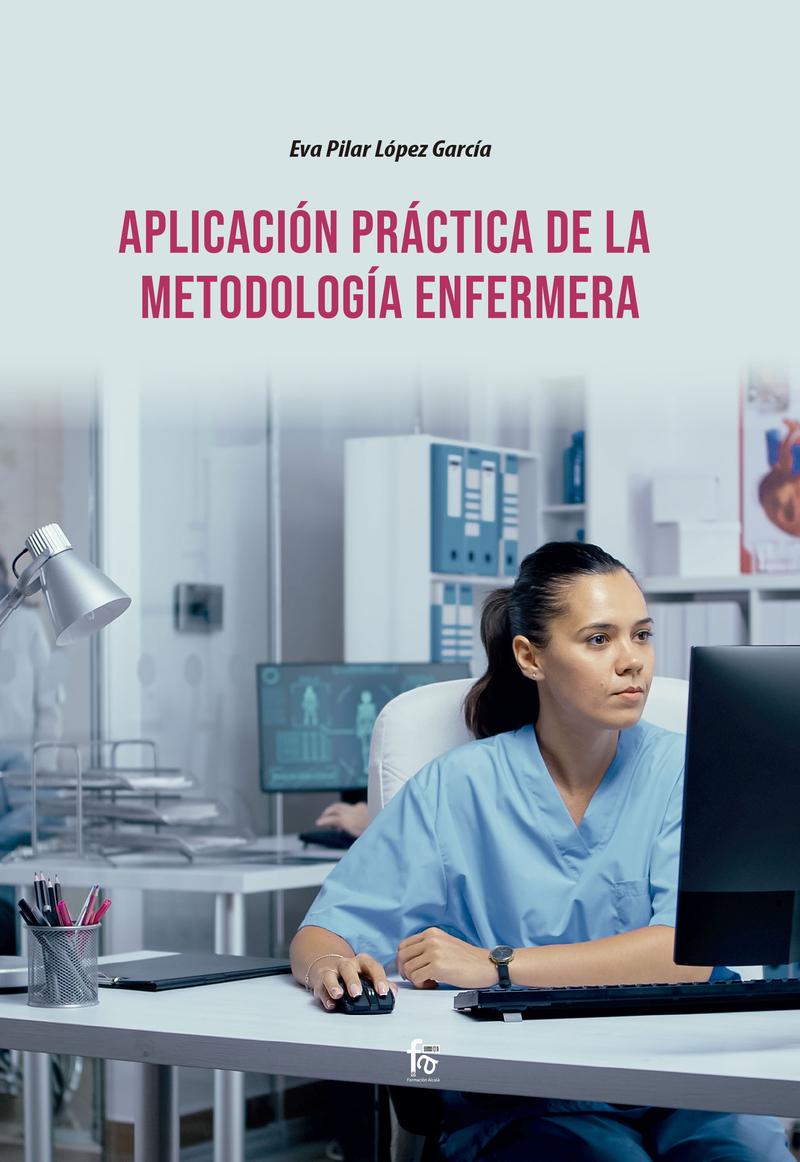 APLICACIÓN PRÁCTICA DE LA METODOLOGÍA ENFERMERA: portada
