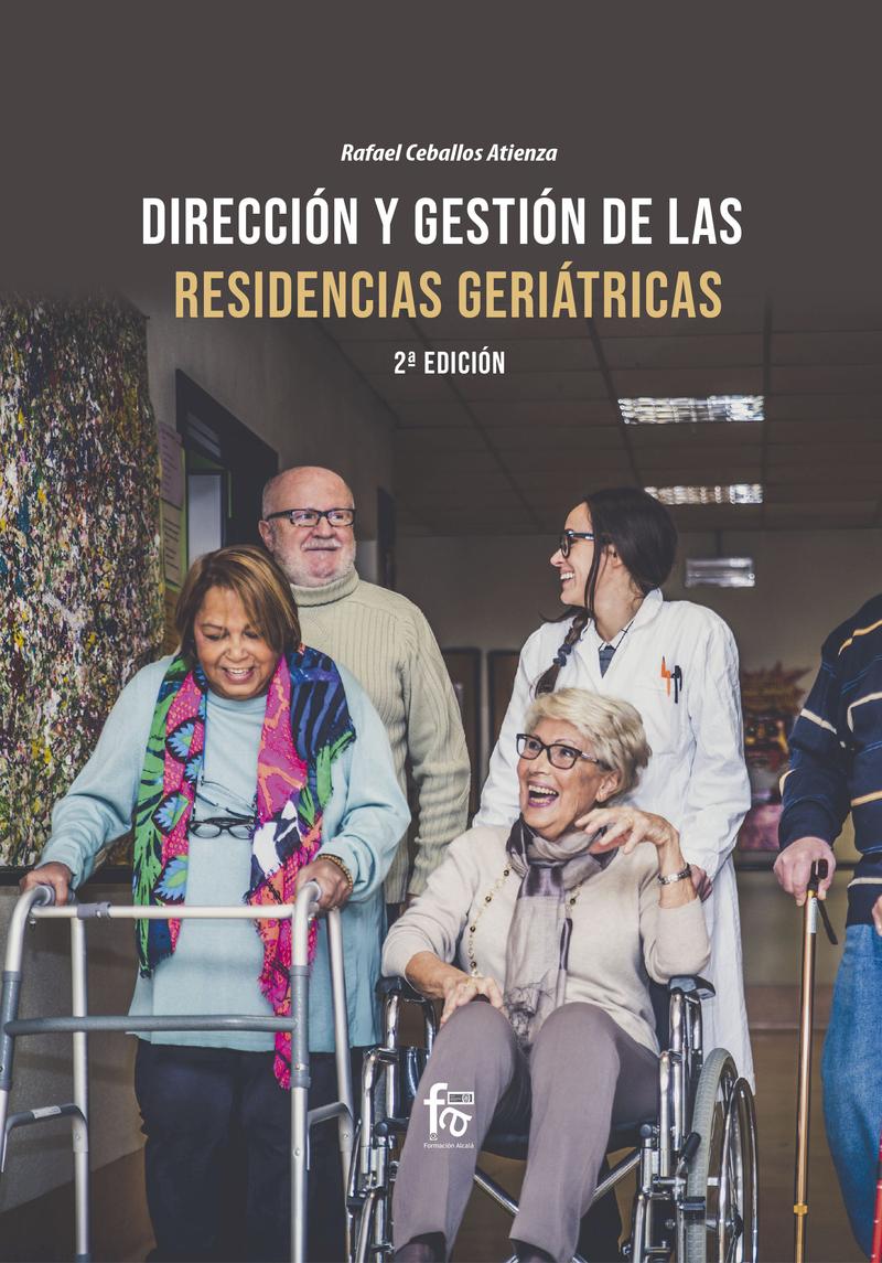 DIRECCIÓN Y GESTIÓN DE  LAS RESIDENCIAS GERIATRICAS-2ª Ed: portada