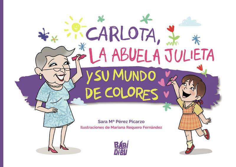Carlota, la abuela Julieta y su mundo de colores: portada
