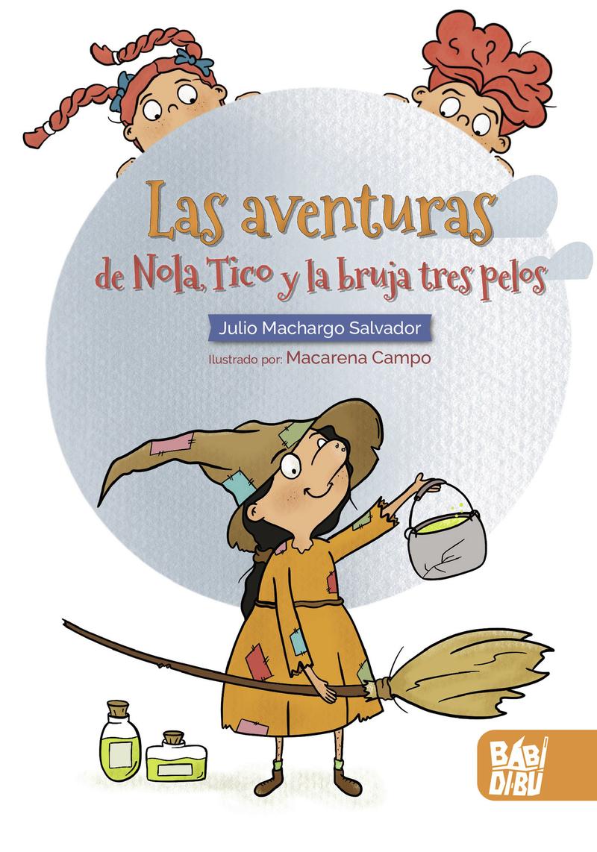 Las aventuras de Nola, Tico y la bruja tres pelos: portada