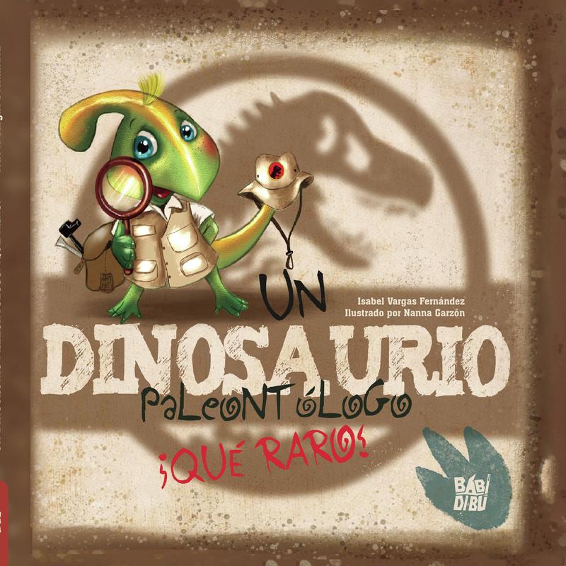 Un dinosaurio paleontólogo. ¡Qué raro!: portada