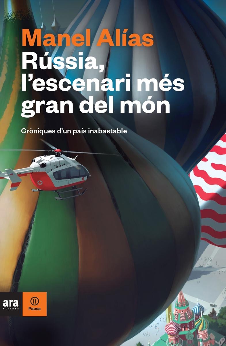 RÚSSIA. L'ESCENARI MÉS GRAN DEL MÓN: portada