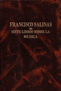 SIETE LIBROS SOBRE LA MUSICA DE FRANCISCO SALINAS: portada