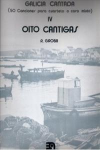OITO CANTIGAS IV. GALICIA CANTADA: portada