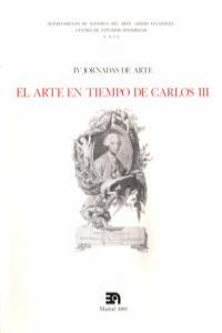 ARTE EN TIEMPOS DE CARLOS III,EL - IV JORNADAS DE ARTE: portada