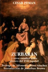 ZURBARAN Y OTROS ESTUDIOS SOBRE PINTURA DEL XVII ESPAñOL: portada