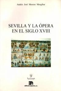 SEVILLA Y LA OPERA EN EL SIGLO XVIII: portada
