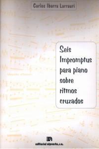 SEIS IMPROMPTUS PARA PIANO SOBRE RITMOS CRUZADOS: portada