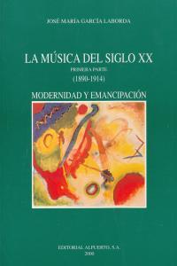 MUSICA DEL SIGLO XX,LA - 1ª. PARTE: portada