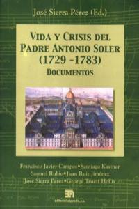 VIDA Y CRISIS DEL PADRE ANTONIO SOLER (1729-1783): portada