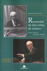RECUERDOS DE DOS VIDAS DE MúSICO (JAVIER ALFONSO, ARMANDO AL: portada