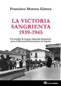 LA VICTORIA SANGRIENTA, 1939-1945: portada