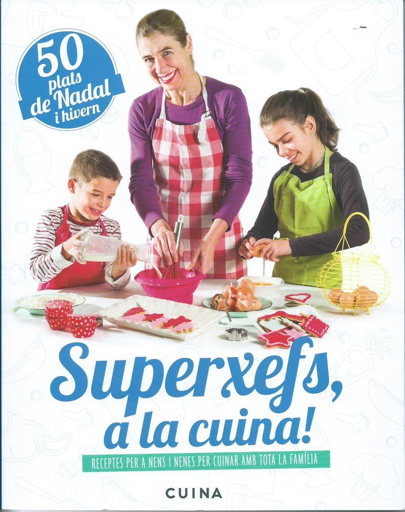 SUPERXEFS A LA CUINA - 50 PLATS DE NADAL I HIVERN - CAT: portada