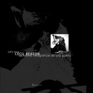 CECIL BEATON: OPINIONES FOTOGRÁFICAS DE UNA GUERRA: portada
